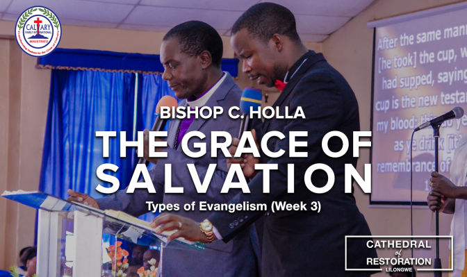 The Grace of Salvation (Types of Evangelism)