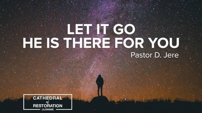 Let It Go, He Is There For You